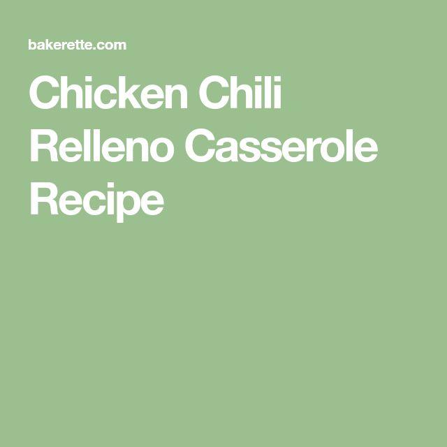 Chicken Chili Relleno Casserole Recipe