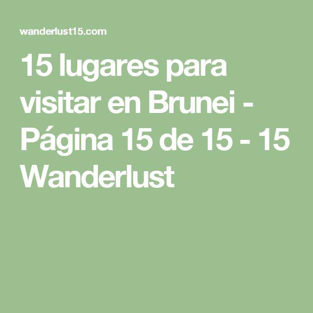 15 lugares para visitar en Brunei - Página 15 de 15 - 15 Wanderlust