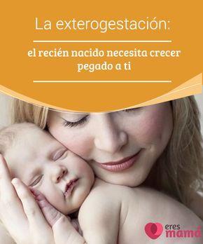 La #exterogestación: el #recién #nacido necesita crecer #pegado a ti Nueve meses en el útero materno y nueve meses sobre la piel de su #madre. Eso es lo que nos dice la exterogestación, un dato que no todo el mundo sabe.