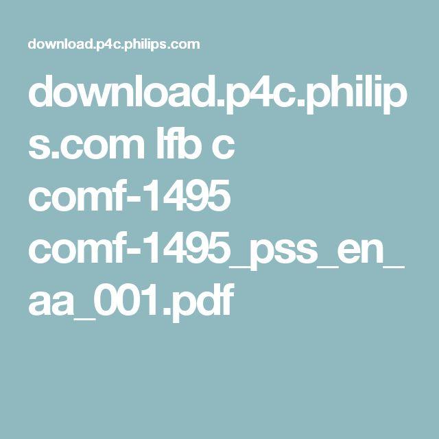 download.p4c.philips.com lfb c comf-1495 comf-1495_pss_en_aa_001.pdf