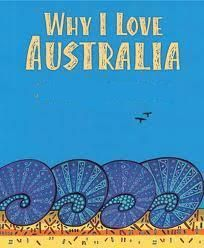 Why I love Australia By Bronwyn Bancroft.   Why I love Australia is about the Australian landscape. It talks about the countryside at Alice Spring to the city's like Melbourne and Sydney to the seaside at Gold Coast. Why I love Australia is an easy read. It is suitable for all ages above 5. By Indy Briskin.