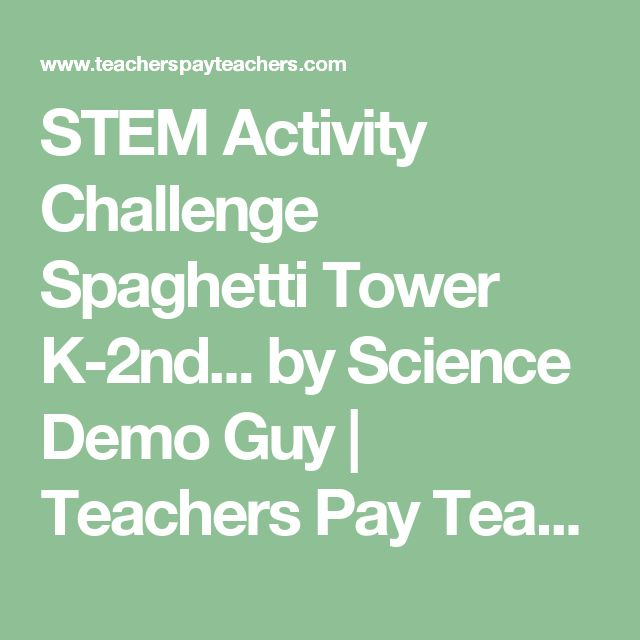 STEM Activity Challenge Spaghetti Tower K-2nd... by Science Demo Guy | Teachers Pay Teachers