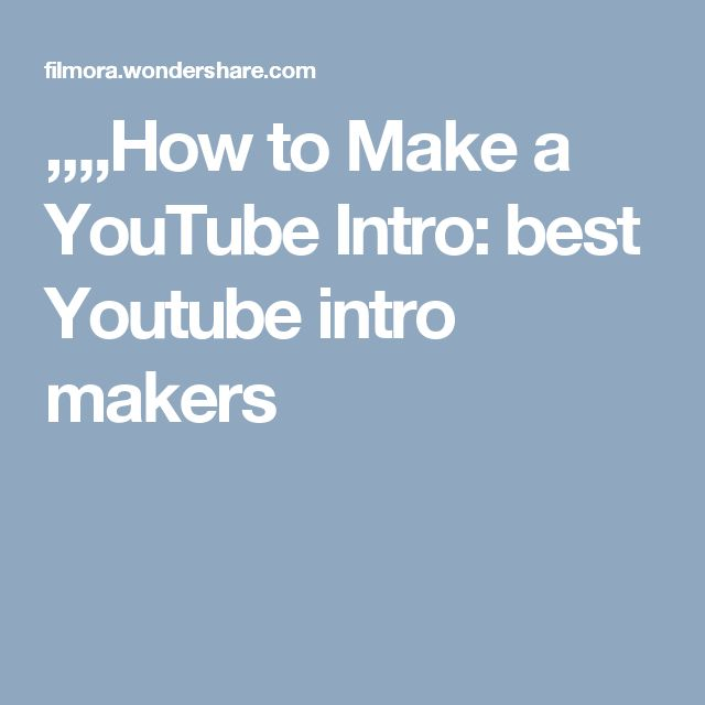 ,,,,How to Make a YouTube Intro: best Youtube intro makers