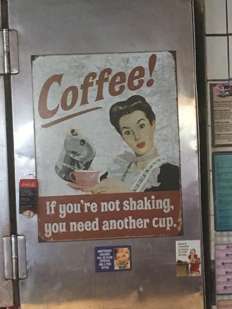 ~ This old coffee sign at a local diner ~
