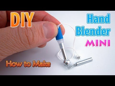 DIY Miniature Hand Blender | DollHouse | No Polymer Clay and PVC! - YouTube