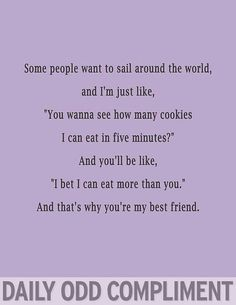 daily odd compliment best friends | Daily Odd Compliment--- yep @Angie Wimberly…