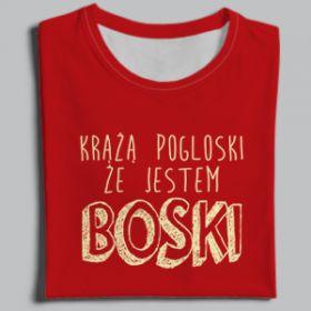 KRĄZĄ POGŁOSKI ŻE JESTEM BOSKI - T-Shirt Long Sleeve Sweatshirt Hoodie For Men or Women