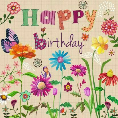 Wild Flowers Bird And Butterfly Birthday Greetings Pinterest Gardens Happy And Flower