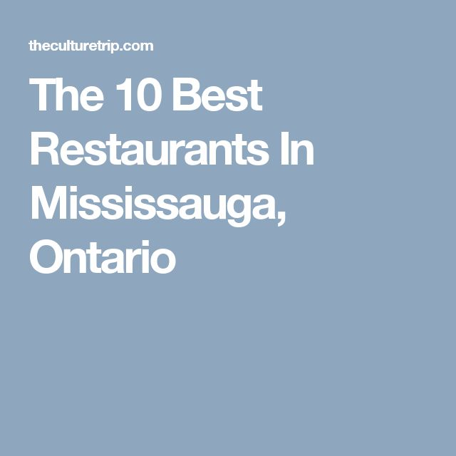 The 10 Best Restaurants In Mississauga, Ontario