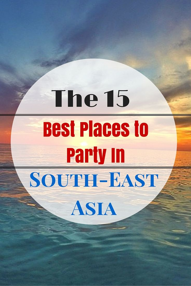 Backpacking around South-East Asia is party central. From the beach parties, jungle raves, bar crawls, and booze cruises -- you'll have the time of your life!