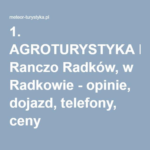 1. AGROTURYSTYKA Ranczo Radków, w Radkowie - opinie, dojazd, telefony, ceny