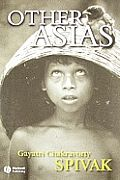 Other Asias by Gayatri Chakravorty Spivak