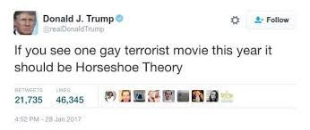 Horseshoe Theory is the title of a 2017 romantic comedy short film by Jonathan Daniel Brown in which an Islamic State Jihadist and a white supremacist who meet following a weapons deal over the internet and fall in love?! after discovering how much they share in common?!