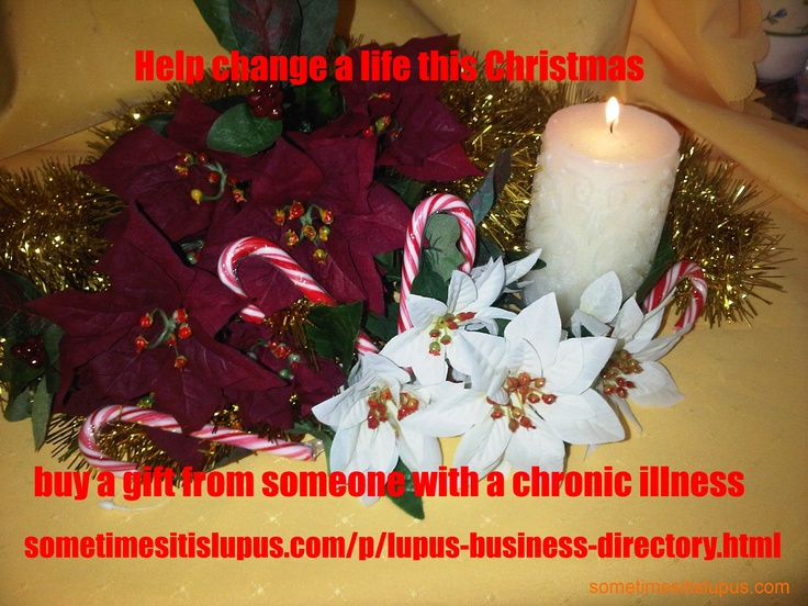 Unique Christmas gifts - and the chance to help someone with #lupus or other chronic illness. http://www.sometimesitislupus.com/p/lupus-business-directory.html