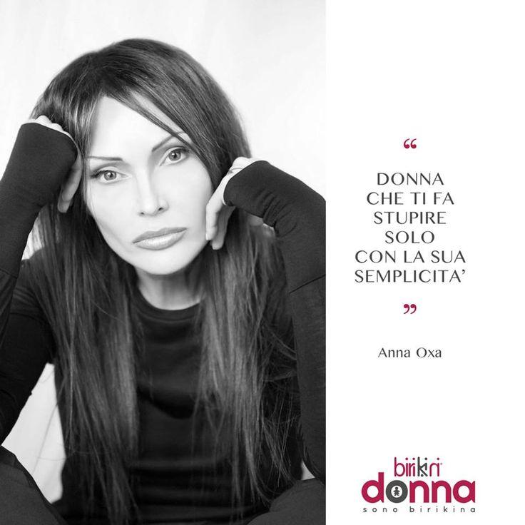 """""""Donna che ti fa stupire solo con la sua semplicità"""" – cit. Anna Oxa Condividi anche tu con i tuoi amici le frasi che più ti rappresentano! #sonobirikina #birikinidonna"""
