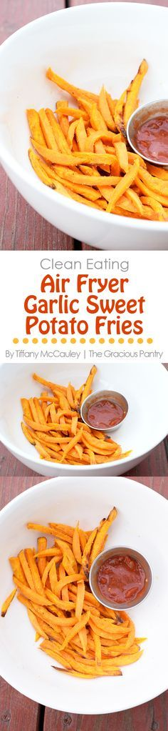 Clean Eating Recipes | Air Fryer Recipes| Garlic Sweet Potato Fries Recipe ~ https://www.thegraciouspantry.com