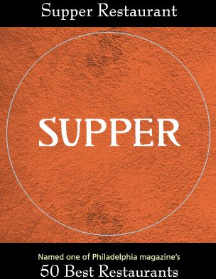 Supper Restaurant  926 South Street, Philadelphia, PA 19147 215.592.8180