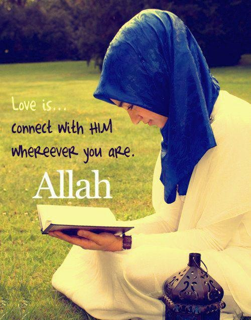Love is connect with Allah wherever you are.