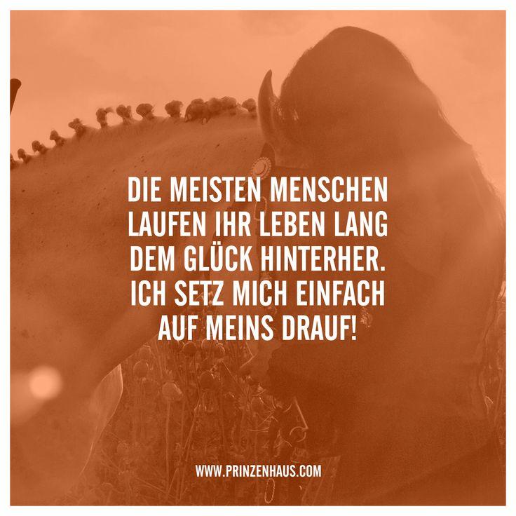 www.prinzenhaus.com DIE MEISTEN MENSCHEN LAUFEN IHR LEBEN LANG DEM GLÜCK HINTERHER. ICH SETZ MICH EINFACH AUF MEINS DRAUF! – Eva