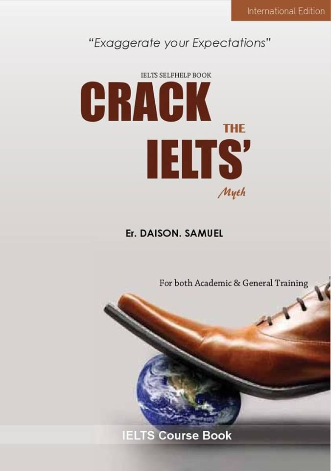 Crack the IELTS' myth (PDF) is a resource, collected from other resources to form a complete resource to help you to generate your dream resources. Even though this books is exclusively prepared for IELTS test takers but can be used as a bridge between International English and Practical communication