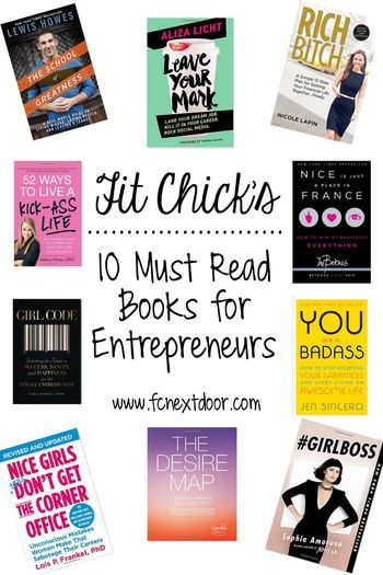 Fit Chick's 10 Must Read Books for Entrepreneurs. #GIRLBOSS, the desire map, leave your mark, girl code and more!