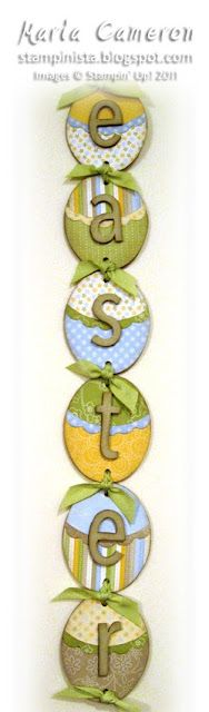"""Easter Egg Banner    Colors:  So Saffron, Certainly Celery, Sahara Sand, Bashful Blue, Whisper White    Accessories:  Oval Scallop Frame Bigz Die, Alphabet Simple Letters Stampin' Up! Bigz Die, On Board Long Board Chipboard,  5/8"""" Certainly Celery poly-twill ribbon (retired, but available on Clearance Rack), Delicate Dots Designer Series Paper (retired), Crop-a-dile"""