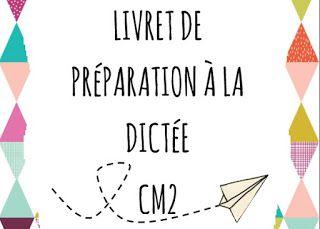 """Dictées CM2 : livret de dictées pour l'enseignant, livret de préparation à la dictée pour l'élève et fiche """"Après la dictée""""."""