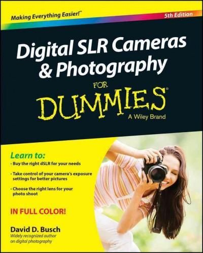 The perennial DSLR bestsellernow expanded with more photography tips Digital SLR…