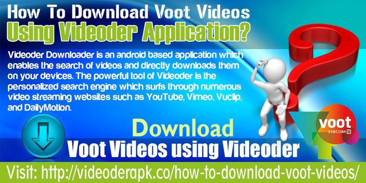 How To Download Voot Videos Using Videoder Application? Website:- http://videoderapk.co/how-to-download-voot-videos/