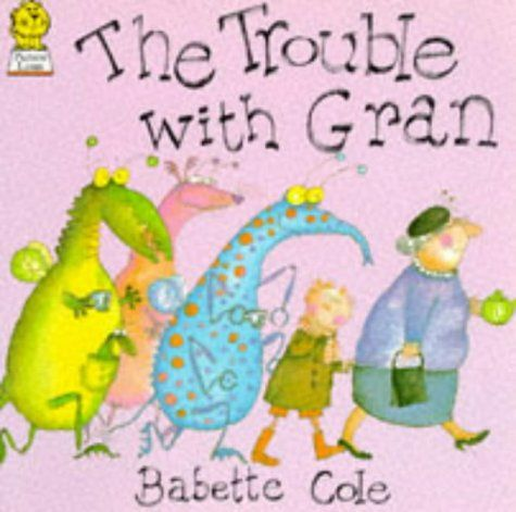 14 best family picture books images on pinterest picture books the trouble with gran by babette cole fandeluxe Choice Image