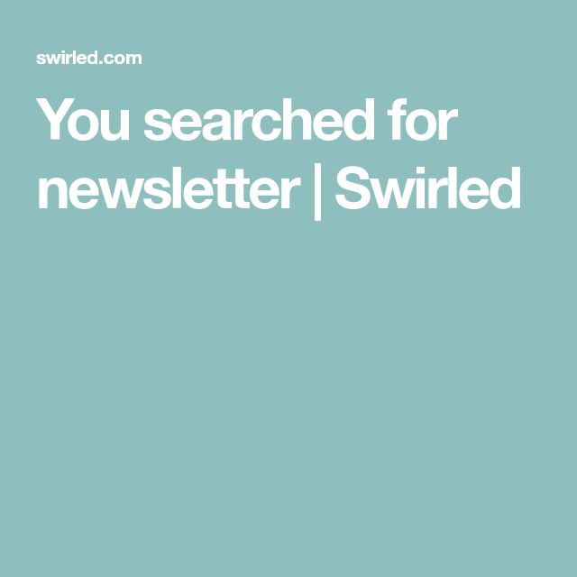 You searched for newsletter | Swirled