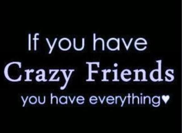 Crazy friends quotes i love Pinterest