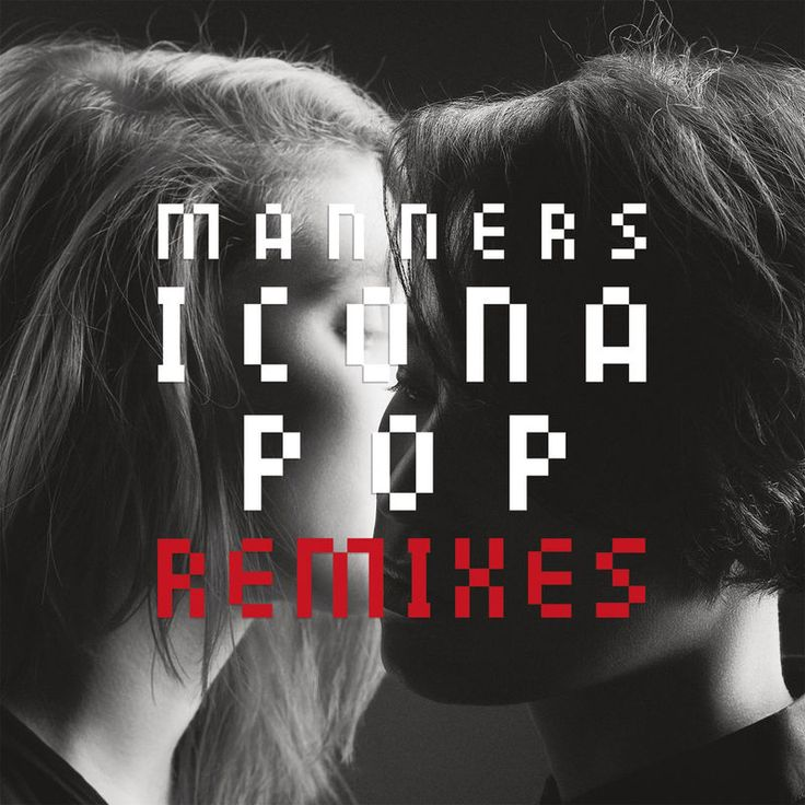 Manners (Remixes) - Icona Pop Music - Music Review!