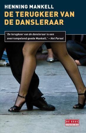 De terugkeer van de dansleraar - Henning Mankell