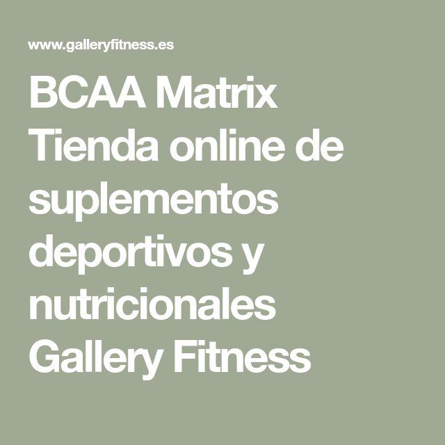 BCAA Matrix Tienda online de suplementos deportivos y nutricionales Gallery Fitness