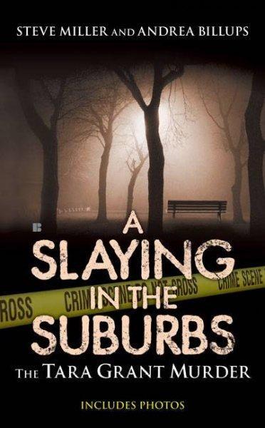 A Slaying in the Suburbs: The Tara Grant Murder