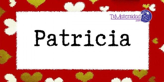 Conoce el significado del nombre Patricia #NombresDeBebes #NombresParaBebes #nombresdebebe - http://www.tumaternidad.com/nombres-de-nina/patricia/