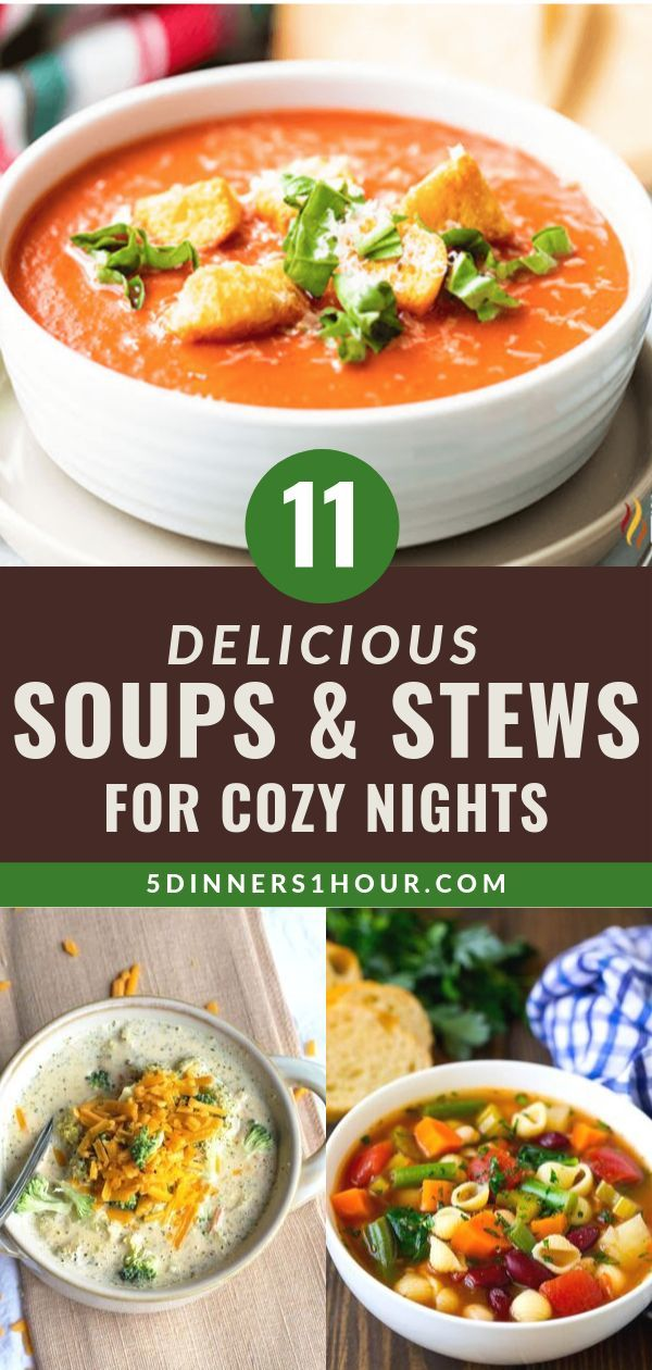 11 Delicious Soups Stews For Cozy Nights Easy Healthy Recipes Meals For Families Looking For Best Healthy Soup Recipe Clean Eating Soup Delicious Soup