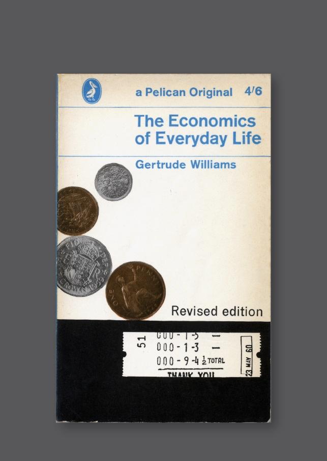 Pelican A221 – The Economics of Everyday Life [1965] Cover design by Derek Birdsall