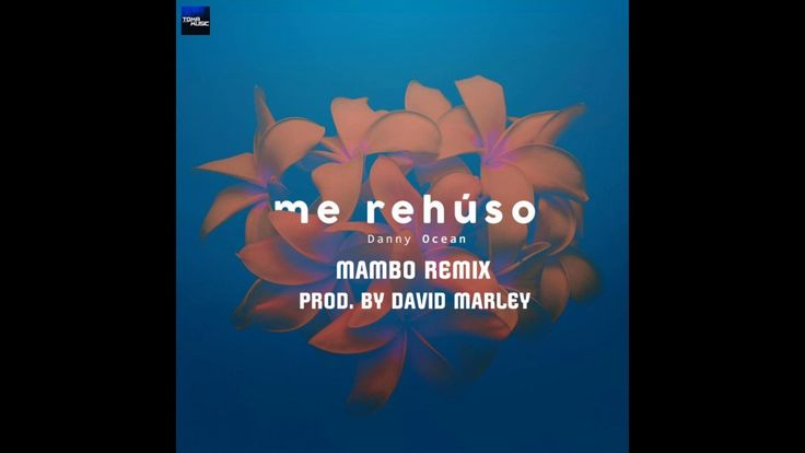 Danny Ocean - Me Rehuso (Mambo Remix) / David Marley