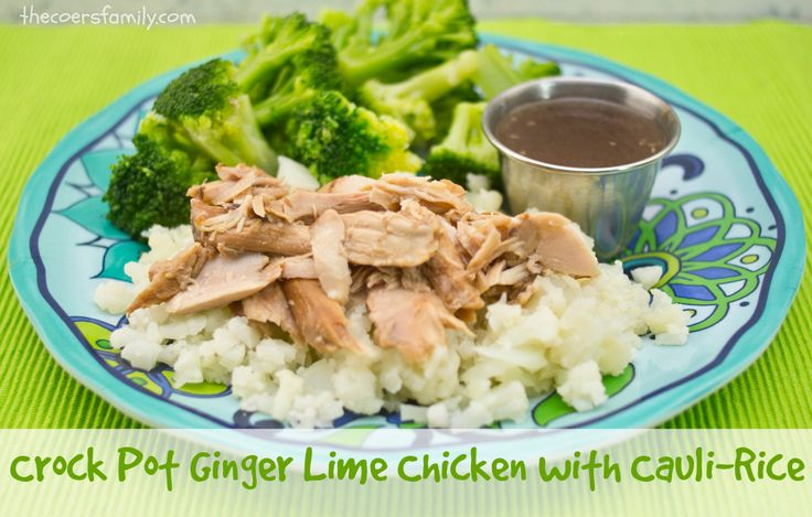 Crock Pot Ginger Lime Chicken with Cauli-Rice (FP) or (changeable with ...