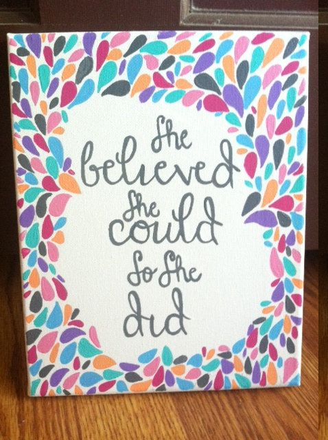 Quote Canvas She Believed Could So Did On Etsy 18 00 Diy Pinterest Quotes And Crafts