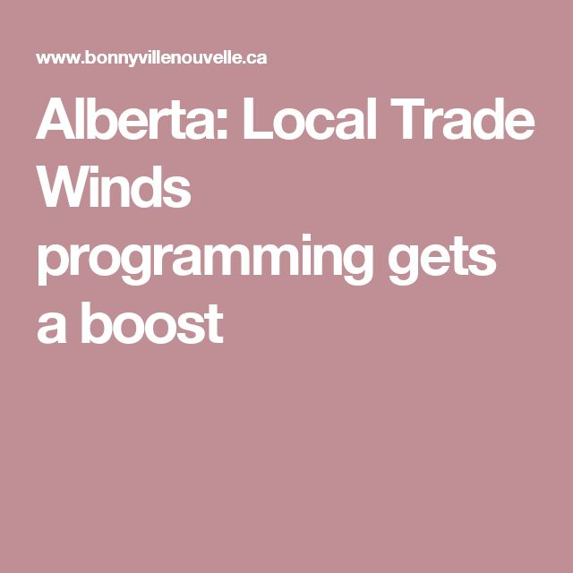 Alberta: Local Trade Winds programming gets a boost