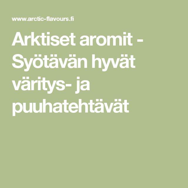 Arktiset aromit - Syötävän hyvät väritys- ja puuhatehtävät