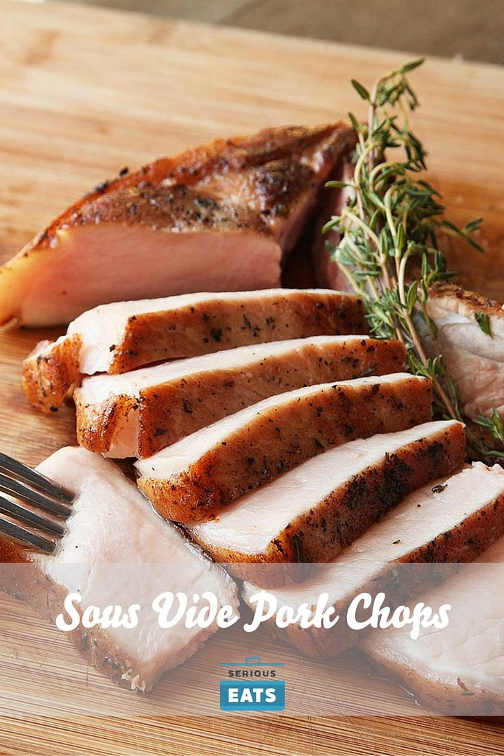 A good pork chop is only as good as the method by which you cook it. You want the most foolproof way to guarantee extra-juicy pork chops? Sous vide is the way to go.