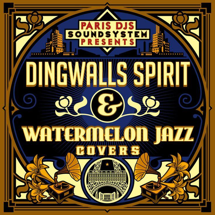 #403 Paris DJs Soundsystem presents Dingwalls Spirit & Watermelon Jazz Covers