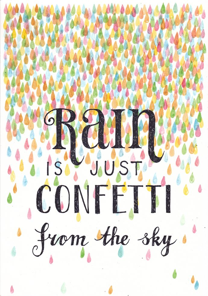 Rain is just confetti from the sky, illustration by Sanny van Loon. rain…