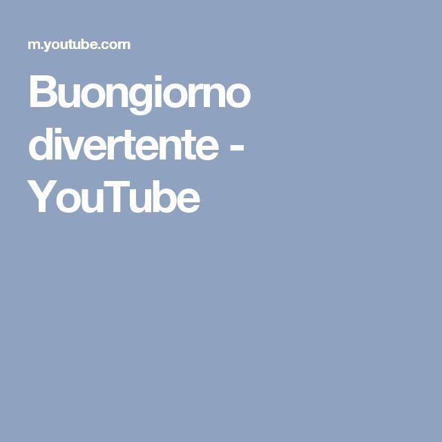 Buongiorno divertente - YouTube
