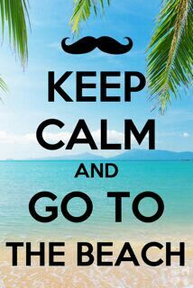 Keep Calm And Go To The Beach! #summer Quotes