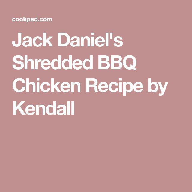 Jack Daniel's Shredded BBQ Chicken Recipe by Kendall